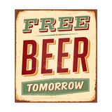 Vintage Metal Sign - Free Beer Tomorrow - Raster Version Plakat af Real Callahan