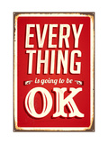 Vintage Metal Sign - Everything Is Going To Be Ok Prints by Real Callahan