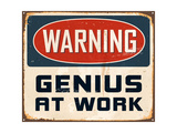 Sign: Warning - Genius at Work Posters by Real Callahan