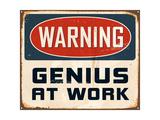 Sign: Warning - Genius at Work Posters by Real Callahan