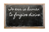 Expression - To Err Is Human, To Forgive Divine - Written On A School Blackboard With Chalk Posters by  vepar5