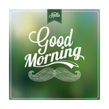 Good Morning Typographical Background Prints by  Melindula