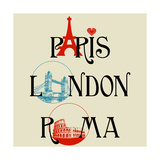 Paris, London And Roma Lettering, Famous Landmarks Eiffel Tower, London Bridge And Colosseum Posters by  Danussa