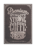 Premium Quality Strong Coffe Typography Background On Chalkboard Prints by  Melindula