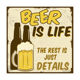 Beer Is Life, The Rest Is Just Details Poster Prints by  radubalint