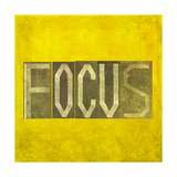 "Earthy Background Image And Design Element Depicting The Word ""Focus"" Prints by  nagib"