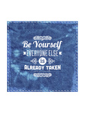 "Quote Typographical Design. ""Be Yourself, Everyone Else Is Already Taken"" Prints by Ozerina Anna"