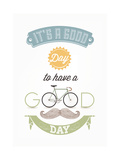 It'S A Good Day To Have A Good Day - Typographical Illustration Bicycle Poster Prints by  Melindula