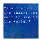Inspirational Quote By Mahatma Ghandi On Earthy Blue Background Prints by  nagib