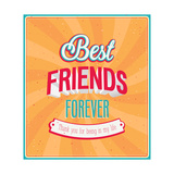 Best Friends Forever Typographic Design Prints by  MiloArt