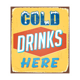 Vintage Metal Sign - Cold Drinks Here - Raster Version Prints by Real Callahan
