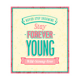 Stay Forever Young Inscription On Beautiful Background Print by  MiloArt