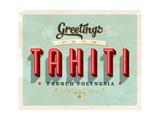 Vintage Touristic Greeting Card - Tahiti, French Polynesia Posters par Real Callahan
