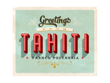 Vintage Touristic Greeting Card - Tahiti, French Polynesia Posters by Real Callahan