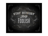 "Quote Typographical Design. ""Stay Hungry. Stay Foolish."" Posters by Ozerina Anna"
