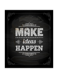 "Quote Typographical Design. ""Make Ideas Happen"" Posters by Ozerina Anna"