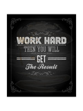 "Quote Typographical Design. ""Work Hard Then You Will Get The Result"" Posters by Ozerina Anna"