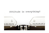 Typewriter Attitude Is Everything Posters by Ivelin Radkov