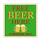 Free Beer Tomorrow Poster Poster by  radubalint