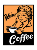 Delicious Coffee Sign Posters by Bigelow Illustrations