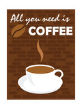 All You Need Is Coffee Affischer av  comodo777