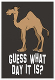 Guess What Day it Is Pôsters