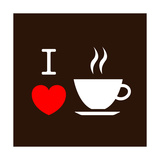 I Love Coffee Print by  lekkyjustdoit