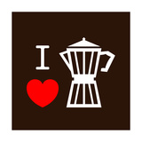 I Love Coffee Poster by  lekkyjustdoit