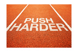 Push Harder Print by igor stevanovic