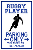 Rugby Player Parking Only Sign Poster