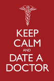 Keep Calm and Date a Doctor Plastic Sign Wall Sign