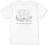 """Where do you get off saying my kid is grade level"" - New Yorker T-Shirt T-shirts by Barbara Smaller"
