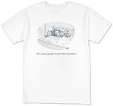 """Sure, it may be great for us, but it's hell on the markets."" - New Yorker T-Shirt T-shirts by Christopher Weyant"
