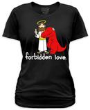 Juniors: Forbidden Love T-shirts