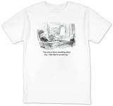 """You seem to know something about law.  I like that in an attorney."" - New Yorker T-Shirt Shirts by Robert Weber"