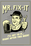 Mr. Fix-It I Will Get To It After This Beer Funny Retro Plastic Sign Plastic Sign