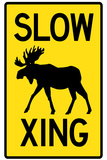 Slow - Moose Crossing Sign Poster Posters
