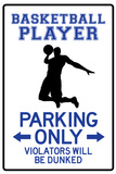 Basketball Player Parking Only Sign Prints