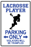 Lacrosse Player Parking Only Sign Poster Prints