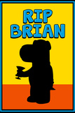 R.I.P. Brian TV Plastic Sign Plastic Sign