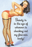Beauty Is Checking Out My Fine Ass Booty Funny Plastic Sign Plastskylt