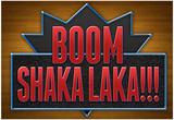 Boom Shaka Laka Affiches