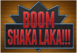 Boom Shaka Laka Prints