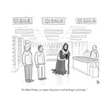 """On Black Friday, we replace the Greeters with Harbingers of Savings."" - Cartoon Regular Giclee Print by Paul Noth"