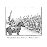 """Henceforth, this day shall be known as The Recent Unrest."" - Cartoon Premium Giclee Print by Paul Noth"