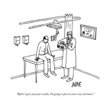 """Before I give you your results, I'm going to put on some very sad music."" - New Yorker Cartoon Premium Giclee Print by Andy McKay"