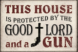 This House Protected by the Good Lord and a Gun Poster Posters