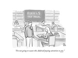 """I'm not going to waste this Adderall paying attention to you."" - Cartoon Giclee Print by Paul Noth"