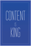 Content Is King Posters