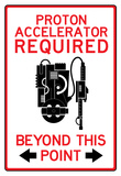 Proton Accelerator Required Past This Point Sign Poster Posters